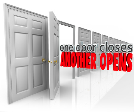 another: One Door Closes Another Opens words in 3d letters in a motivational or inspirational saying or quote to illustrate success opportunity arising from failure or defeat