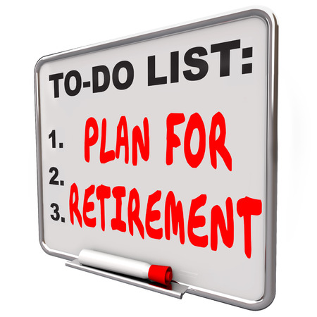 dry erase: Plan Your Retirement words on a dry erase board to remind you to save money and income to finance your golden years after ending your job or career