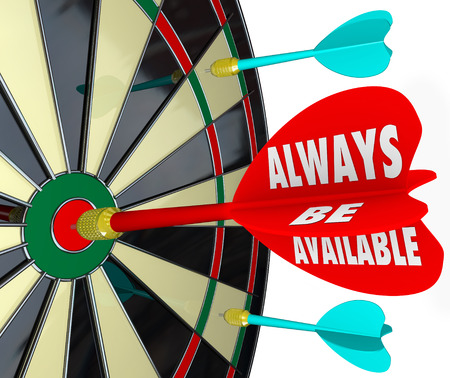 reachable: Always Be Available words on a dart hitting the bulls eye or target on a board to illustrate the success of being accessible and having convenient service for customers and contacts Stock Photo