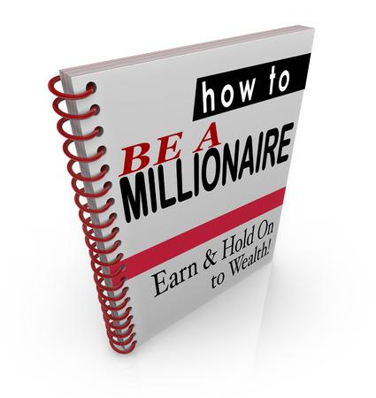 hombre millonario: C�mo ser millonario palabras del t�tulo en portada de un libro para ofrecer asesoramiento financiero, pasos, informaci�n y asistencia en la recaudaci�n o ganar y mantener la riqueza y los ingresos Foto de archivo