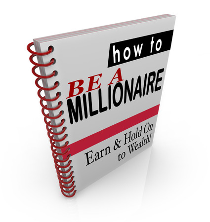 independent financial adviser: How to Be a Millionaire title words on a book cover to offer financial advice, steps, information and assistance in raising or earning and keeping wealth and income