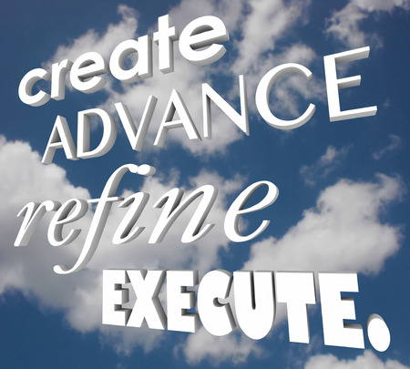 refine: Create Advance Refine Execute words in 3d letters on a cloudy sky to illustrate a plan or strategy for imporvement or innovation Stock Photo