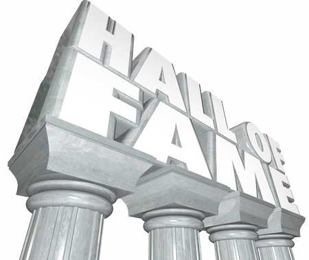 sports hall: Hall of Fame words in 3d letters on stone or marble columns to illustrate a legend in sports or entertainment inducted into a special honorary place for memorial