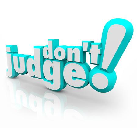 no pase: No juzgue palabras letras azules 3d para ilustrar la necesidad de ser equitativo, justo y objetivo en la evaluación de los demás, sin perjuicio