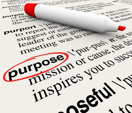 proposito: Definición de la palabra Propósito círculo en un página del diccionario para ilustrar un acto deliberado o intencional, o su objetivo, misión o objectve en el trabajo, la carrera o la vida Foto de archivo