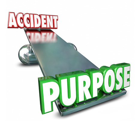 deliberate: Purpose and Accident opposite words on a balance to illustrate the difference between an intentional, deliberate action and an accident or mistake