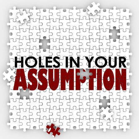 Hole in Your Assumption words on puzzle pieces to illustrate a bad or wrong guess, suspicion, theory or expectation Stock Photo