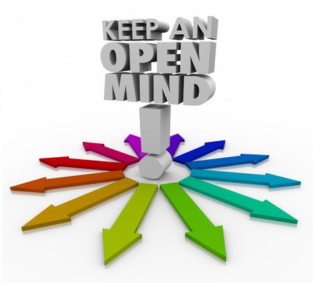 mente: Mantenga una mente abierta palabras 3d y muchas flechas que ilustran diferentes ideas, caminos y opciones a considerar y aceptar como diferentes pero válidos opciones