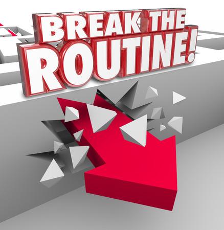 Rompere la routine 3d parola in lettere rosse su una freccia rottura attraverso un muro labirinto per illustrare essere spontaneo e di evitare la stessa, solita, ripetitiva e quotidiana atto