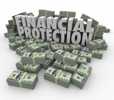 earn more: Financial Protection 3d words surrounded by piles of money or cash to illustrate safe, secure account for your savings