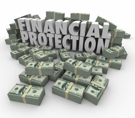 rendite: Protezione Finanziaria parole 3D circondato da pile di denaro o in contanti per illustrare sicuro, conto sicuro per i vostri risparmi