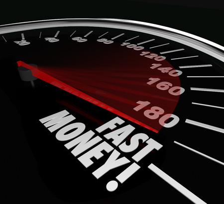 make an investment: Fast Money words on speedometer to illustrate quick action and results in earning riches and wealth in investments, job or work
