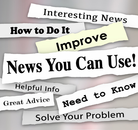 tip: News You Can Use words in torn newspaper headlines for articles, information or reporting that will help you with needed advice, tips or guidance