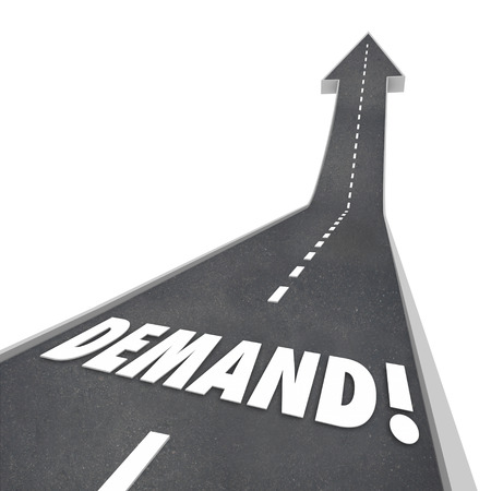 Demand word in 3d letters on a road leading upward in an arrow pointing to more, increased and improved response, needs or expectations from customers in the market