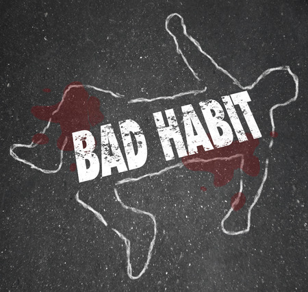 kill: Bad Habit words in a chalk outline of a dead body on pavement to illustrate addiction or dangerous activities or routines