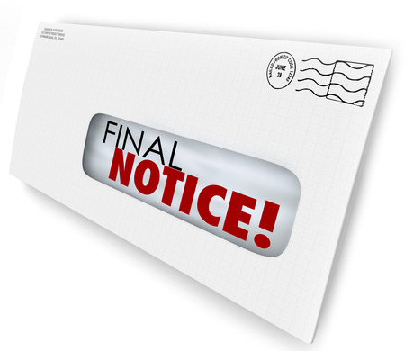 fee: Final Notice words on a bill or invoice that is overdue or an account being closed, cancelled or terminated