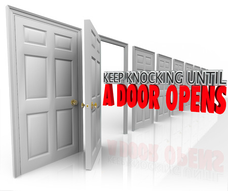 not open: Keep Knocking Until a Door Opens 3d words illustrating determination, dedication and persistence in achieving a goal such as selling to customers and getting a positive response