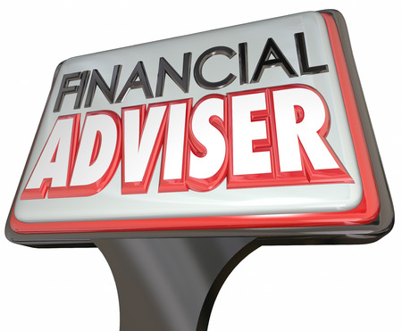 promoting: Financial Adviser words on a business sign promoting your professional services as a money manager, accountant or investment helper
