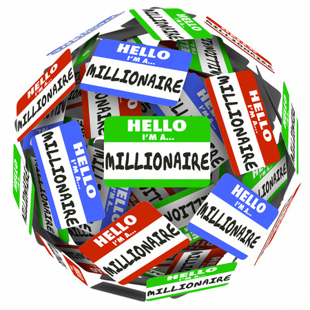 independent financial adviser: Hello Im a Millionaire words on nametag stickers in a ball or sphere to illustrate earning wealth or riches