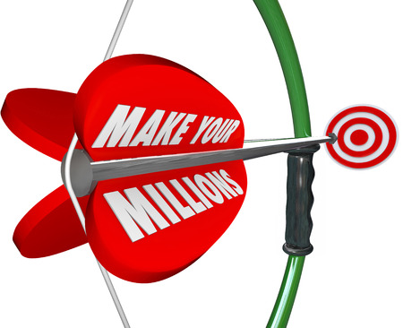 Make Your Millions words on a bow and arrow to target wealth, riches and affluence in earnings and income