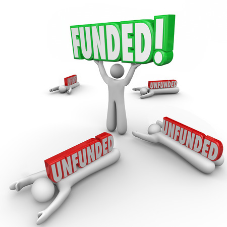 funded: One start-up business person holding 3d word Funded and others crushed by Unfunded to illustrate best strategy or plan for seeking and raising capital for financial operating expenses of company