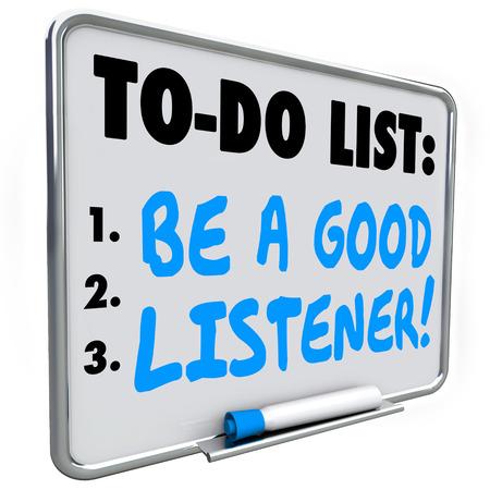 poner atencion: Sea un buen oyente palabras escritas en una para hacer la lista en la narración de pizarra de borrado en seco o para recordarle que debe escuchar y entender la información compartida con usted