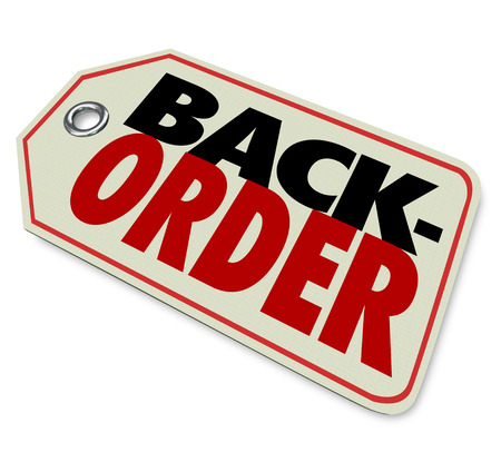 inadequate: Back Order words on a store or retailer price tag for merchandise or products sold out by popular demand