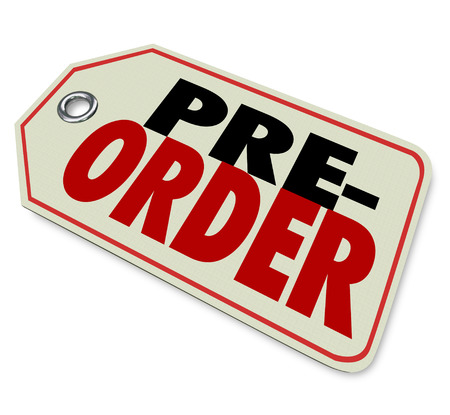 preorder: Pre-Order words on a price tag at a store or retailer for merchandise yet to arrive but can be bought or reserved early before arrival