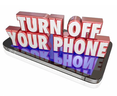 3d mode: Turn Off Your Phone in red 3d letters on a mobile device or cellphone to illustrate manners, being polite and switching to silent mode during a meeting, event or theatre performance