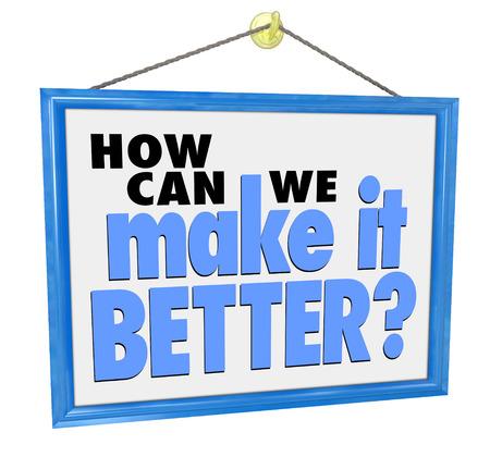 Cómo podemos hacerla mejor las palabras en un cartel que cuelga tienda pidiendo maneras de solucionar un problema con gran atención al cliente, servicio y atención Foto de archivo - 38725119