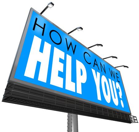 you can: ¿Cómo podemos ayudarle palabras en una pregunta en un cartel o letrero grande al aire libre o la bandera para ilustrar el apoyo al cliente, servicio o atención Foto de archivo