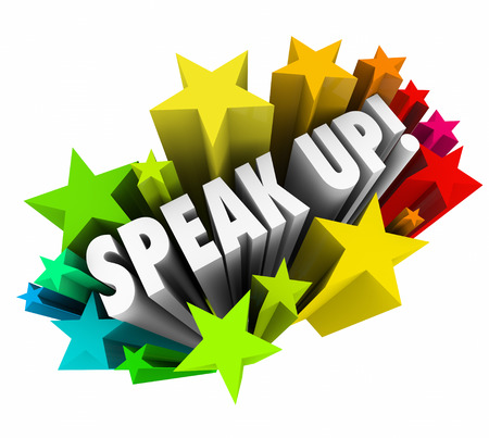outcry: Speak Up words in white 3d letters shooting out of stars or fireworks telling you to demonstrate, rally or object to injustice or unfair situation Stock Photo