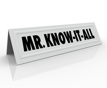 adamant: Mr. Know-It-All words on a name tent card to illustrate a guest speaker who is stubborn, experienced and an expert on just about everything Stock Photo