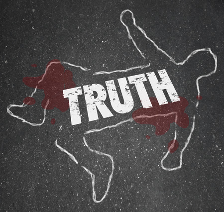covert: Truth word in chalk outline of a body dead on the pavement to illustrate killing of honesty and facts by deceit, lies, fraud and coverup