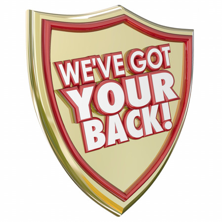 criminal activity: Weve Got Your Back in red 3d words on a gold shield to illustrate revention of danger, crime, viruses and other criminal activity Stock Photo