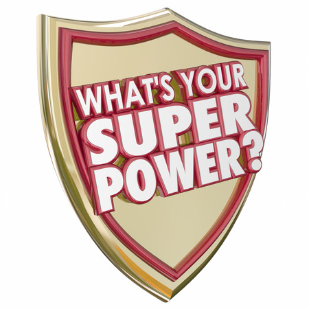 Whats Your Super Power words in 3d letters on a gold shield to illustrate mighty force, special ability or capability to get a job done