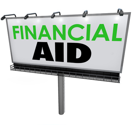 loaning: Financial Aid words on a billboard, banner or sign advertising help or assistance in paying for college tuition and high costs of education