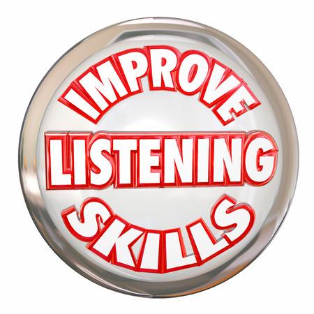 poner atencion: Mejorar la habilidad de escuchar las palabras en un botón blanco para ilustrar la importancia del aprendizaje, la comprensión y la retención de la información Foto de archivo