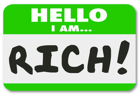 my name is: Hello I Am Rich words on a name tag, badge or sticker to brag about your wealth, affluence or financial independence