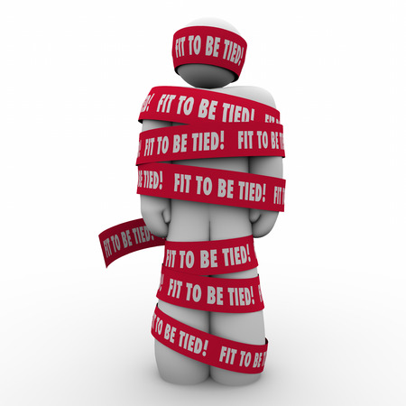 restrain: Fit to Be Tied words on red taped wrapped around a man to illustrate stress and frustration