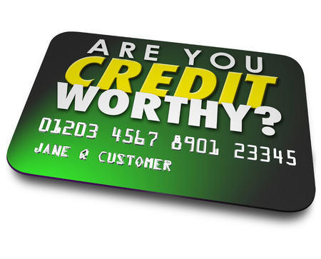 worthy: Are You Credit Worthy words on a plastic card asking if your score, rating or report is high enough to borrow money from a bank or lender