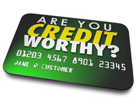 Sind Sie kreditwürdig Wörter auf einer Plastikkarte gefragt werden, ob Sie Ihre Gäste, Kategorien und Bericht ist hoch genug, um Geld von einer Bank oder Kreditgeber leihen
