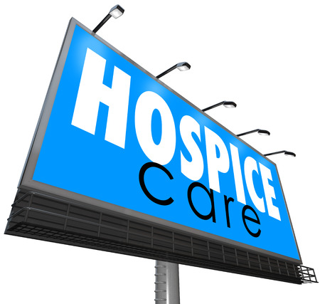 better living: Hospice Care words on a blue outdoor billboard or sign to illustrate home nursing, health or medical service