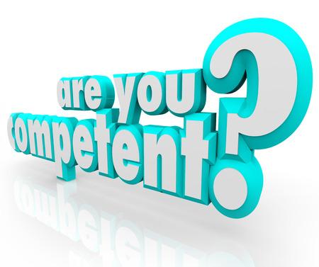 Are You illetékes 3d szavakat, mint egy kérdést vizsgálja a képesség, vagy képessége a munka vagy feladat megfelelő, jó, jó, várt vagy elfogadható eredményt