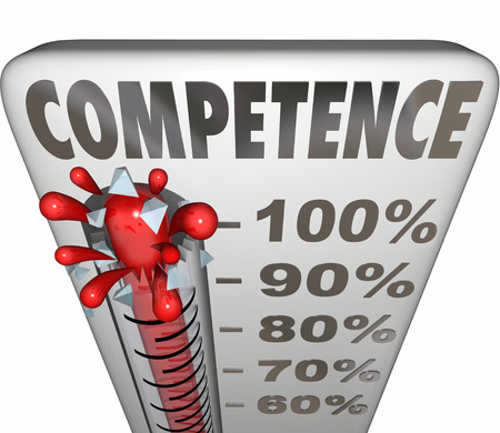 suitability: Competence word on a thermometer or gauge to illustrate being able or having capability or capacity to perform a task with good or adequate results