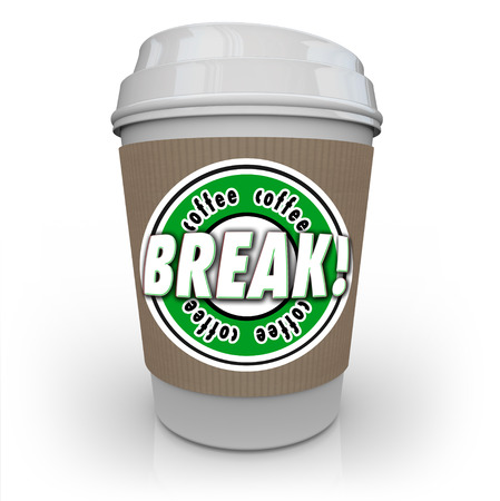 recuperate: Coffee Break words on a white plastic cup to illustrate rest or relaxation from work and responsibilities