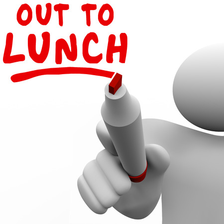 break: Out to Lunch words man writing message to illustrate taking a break from work to enjoy relaxation, holiday or vacation from a task or responsibility