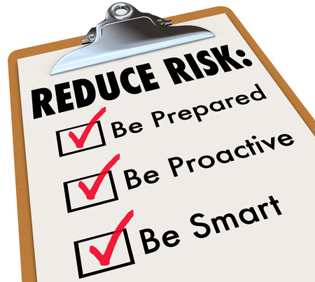 managing: Reduce Risk words on clipboard with checkmarks for Be Prepared, Proactive and Smart to illustrate increasing safety and security through careful planning