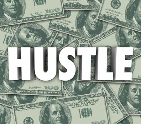 hustle: Hustle parola in lettere 3d su uno sfondo di denaro per illustrare la vendita, la truffa o truffare qualcuno per fare cassa