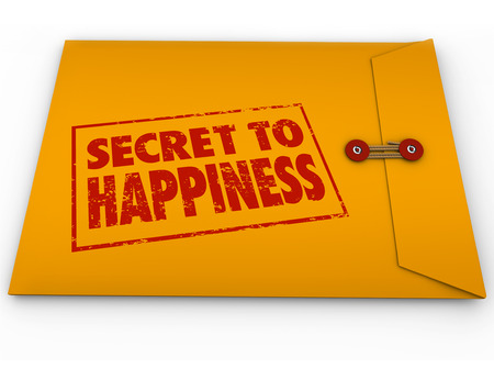 secret: Secret to Happiness advice for enjoying life in a yellow classified or confidential envelope with red grunge style stamped words